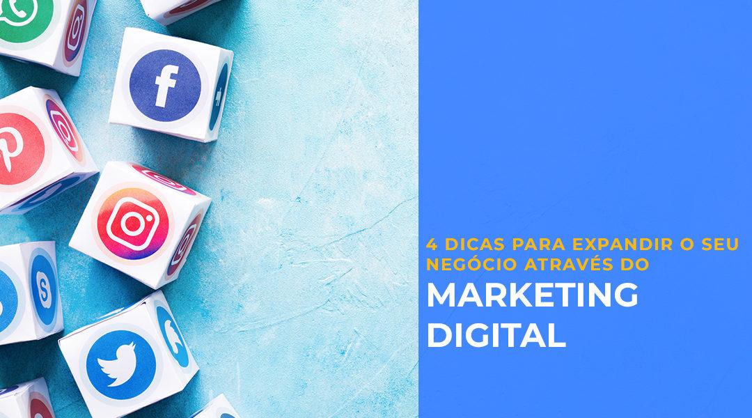 Marketing digital: 4 dicas  para expandir o seu negócio